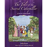 The Tale of The Sacred Caterpillar ~ Polly Erion