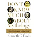 Don't Know Much About Mythology Audiobook by Kenneth C. Davis Narrated by John Lee, Lorna Raver