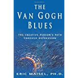 The Van Gogh Blues ~ Eric Maisel