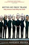 Myths of Free Trade: Why America Trade Policy Has Failed