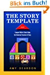 The Story Template: Conquer Writer's...