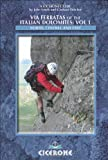 img - for Via Ferratas of the Italian Dolomites: Vol 1: North, Central and East (Cicerone Guides) [Paperback] [2010] 2 Ed. John Smith, Graham Fletcher book / textbook / text book