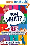 Now What?: How a Gap Year of Internat...