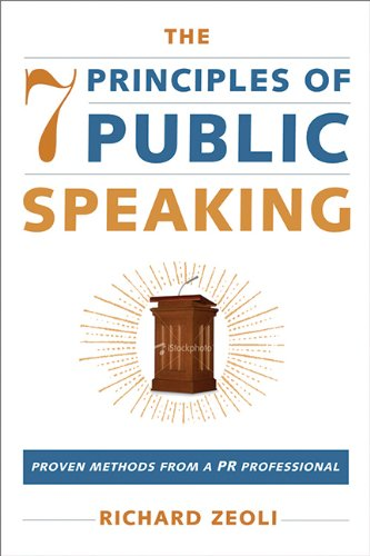 The 7 Principles of Public Speaking: Proven Methods from...