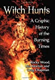img - for Witch Hunts: A Graphic History of the Burning Times book / textbook / text book