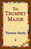 The Trumpet Major (1595405232) by Thomas Hardy