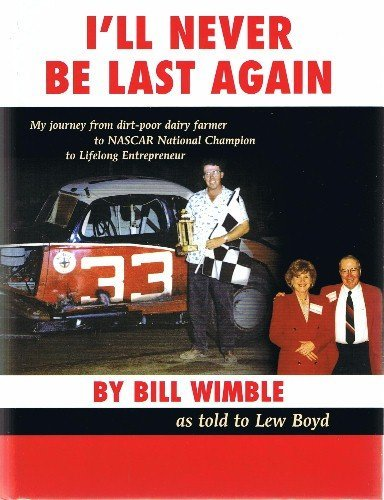 ill-never-be-last-again-my-journey-from-dirt-poor-dairy-farmer-to-nascar-national-champion-to-lifelo