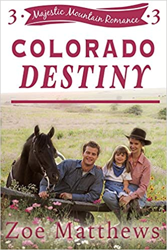 Colorado Destiny: A Clean Western Romance (Majestic Mountain Ranch Romances, Book 3) (Majestic Mountain Ranch Romance Series)