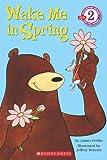 Scholastic Reader Level 2: Wake Me in Spring!