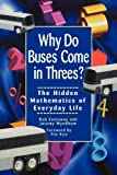 img - for Why Do Buses Come in Threes? The Hidden Mathematics of Everyday Life 1st edition by Rob Eastaway, Jeremy Wyndham (2000) Paperback book / textbook / text book