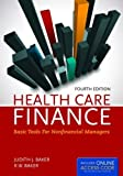 img - for Health Care Finance: Basic Tools for Nonfinancial Managers (Health Care Finance (Baker)) book / textbook / text book