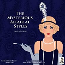 The Mysterious Affair at Styles (       UNABRIDGED) by Agatha Christie Narrated by David Thorn