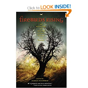 Firebirds Rising: An Anthology of Original Science Fiction and Fantasy by
