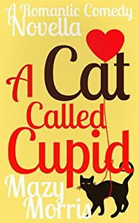 A Cat Called Cupid: A Romantic Comedy Novella by Mazy Morris ebook deal
