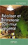echange, troc Léon-Hugo Bonte - Réaliser et entretenir son mur végétal