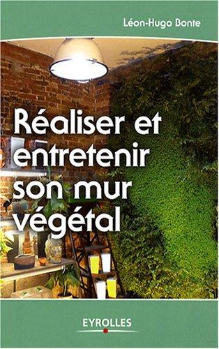 Livre r aliser et entretenir son mur v g tal - Fabriquer son mur vegetal ...