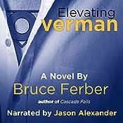 Elevating Overman: A Novel | [Bruce Ferber]