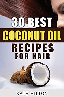 30 Best Coconut Oil Recipes for Hair