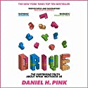Drive: The Surprising Truth about What Motivates Us (       UNABRIDGED) by Daniel H. Pink Narrated by Daniel H. Pink