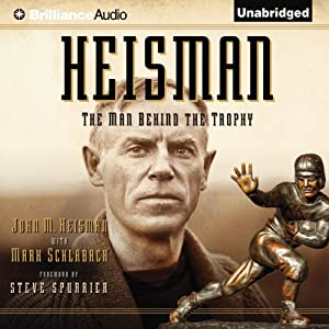 Heisman: The Man Behind the Trophy | [John M. Heisman, Mark Schlabach]