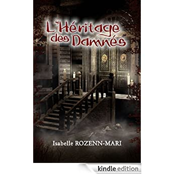 L'Heritage des Damnes Tome 1 et 2- Isabelle Rozenn-Mari