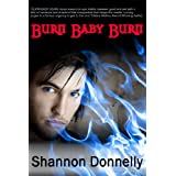 Burn Baby  Burn by Shannon Donnely
