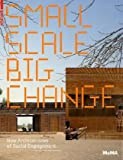 サムネイル:書籍『Small Scale, Big Change: New Architectures of Social Engagement』