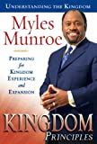Kingdom Principles: Preparing for Kingdom Experience and Expansion (Kingdom series Book 2)