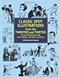 Classic Spot Illustrations from the Twenties and Thirties: by James Montgomery Flagg, Gluyas Williams, John Held, Jr., et al (Dover Pictorial Archive)