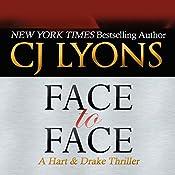 Face to Face: A Hart & Drake Thriller, Book 3 | CJ Lyons