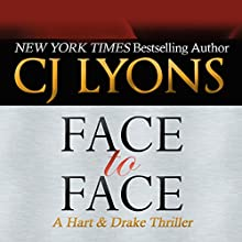 Face to Face: A Hart & Drake Thriller, Book 3 (       UNABRIDGED) by C. J. Lyons Narrated by Christopher Grove