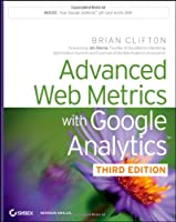 Advanced Web Metrics with Google Analytics, 3rd Edition ebook download