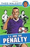 Theo Walcott T.J. and the Penalty (T.J. (Theo Walcott))