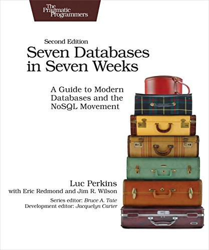 Seven Databases in Seven Weeks: A Guide to Modern Databases and the NoSQL Movement [Perkins, Luc - Redmond, Eric - Wilson, Jim] (Tapa Blanda)