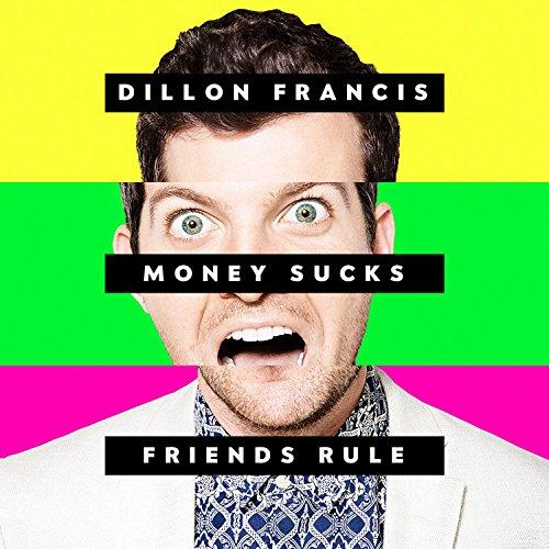 Dillon Francis-Money Sucks Friends Rule-2014-C4 Download