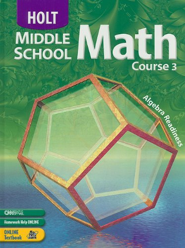 Holt Middle School Math: Student Edition Course 3 2004