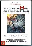 img - for Entendre Les Mots Qui Disent Les Maux : D couverte Du Code Sacr  De L'inconscient book / textbook / text book