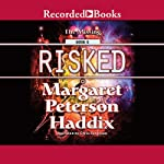 Risked: The Missing, Book 6 (       UNABRIDGED) by Margaret Peterson Haddix Narrated by Chris Sorensen