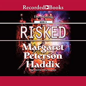 Risked: The Missing, Book 6 | [Margaret Peterson Haddix]