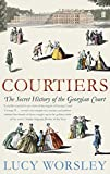 Courtiers: The Secret History of Kensington Palace