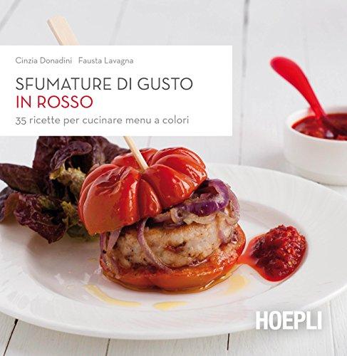Download sfumature di gusto in rosso 35 ricette per for Ricette per cucinare