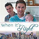 When It's Right Audiobook by Aria Grace Narrated by Jason P. Hilton