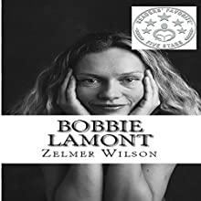 Bobbie Lamont (       UNABRIDGED) by Zelmer Wilson Narrated by Cynthia Ann