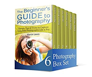 Photography Box Set: Ultimate Beginners Guide To Photography That Will Learn You How To Capture Exquisite Photographs Like a Pro Plus 22 Amazing Tips How ... for Beginners, GoPro Camera books)