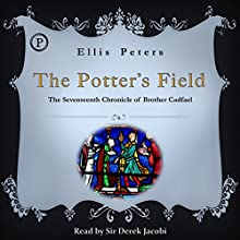 The Potter's Field: The Seventeenth Chronicle of Brother Cadfael Audiobook by Ellis Peters Narrated by Sir Derek Jacobi