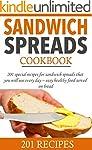 Sandwich spreads cookbook: 201 specia...