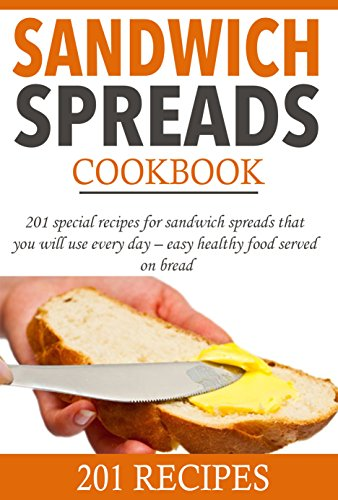 Sandwich spreads cookbook: 201 special recipes for sandwich spreads that you will use every day - easy healthy food served on bread (Smart Cooking) by L. Solomon