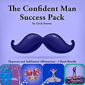 The Confident Man Success Pack, Hypnosis and Subliminal Affirmations - 4 Book Bundle Speech