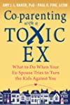 Co-parenting with a Toxic Ex: What to...