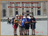 img - for La Via Francigena, Five Pilgrims to Rome (Pilgrimage Trails Book 2) book / textbook / text book